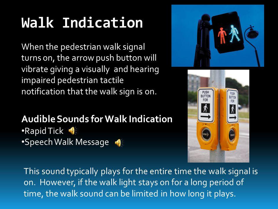 Walk Indication Audible Sounds for Walk Indication