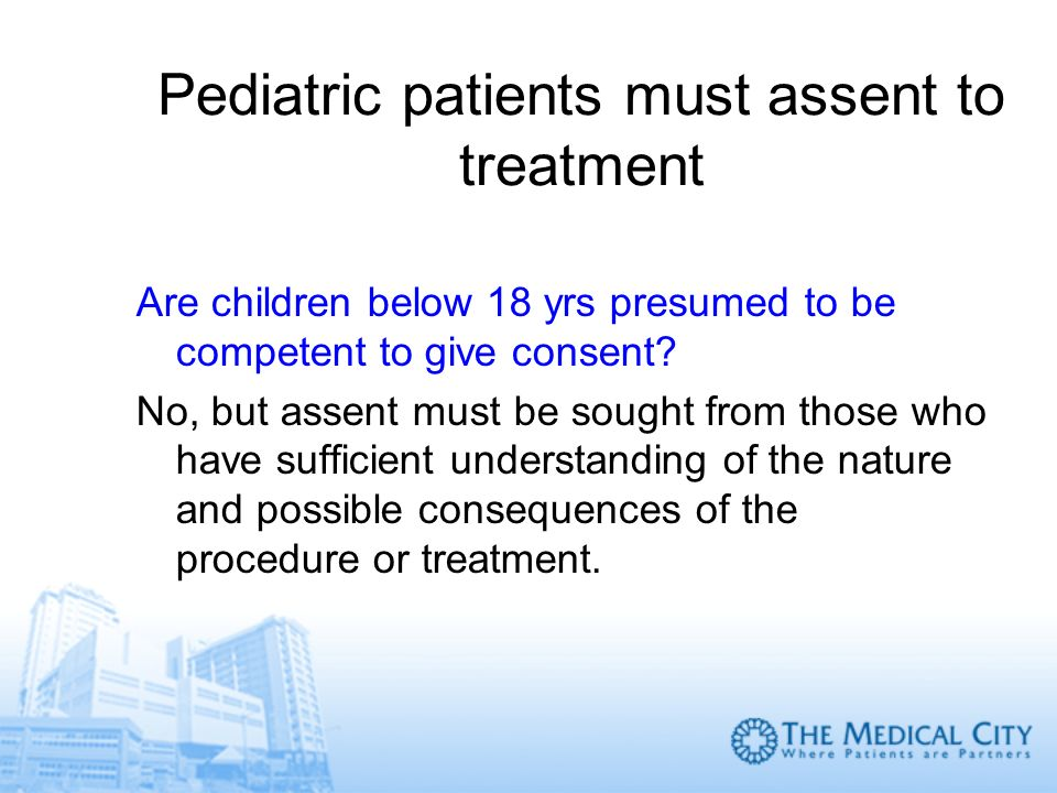 Pediatric patients must assent to treatment