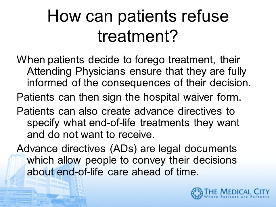 How can patients refuse treatment