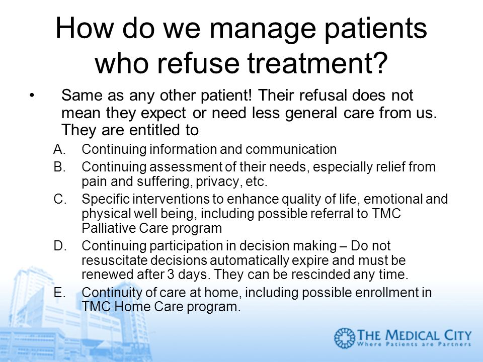 How do we manage patients who refuse treatment