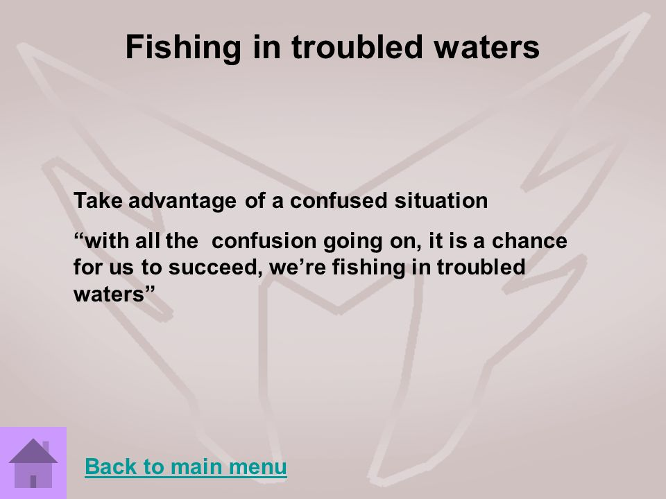 Fishing in troubled waters