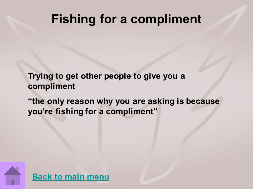 Fishing for a compliment
