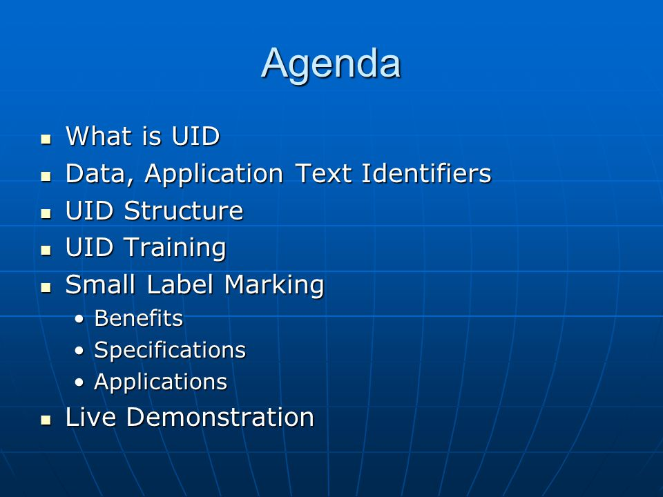 Agenda What is UID Data, Application Text Identifiers UID Structure