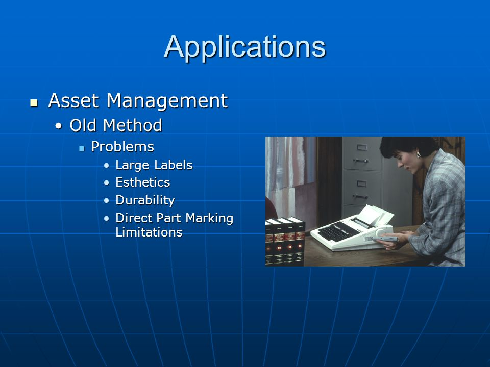 Applications Asset Management Old Method Problems Large Labels