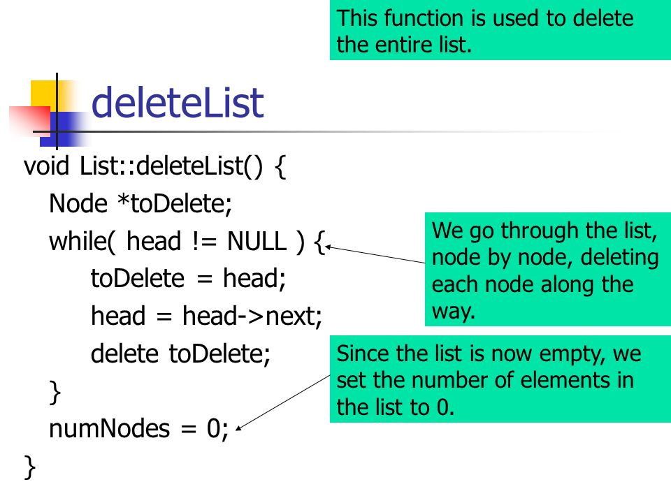 deleteList void List::deleteList() { Node *toDelete;