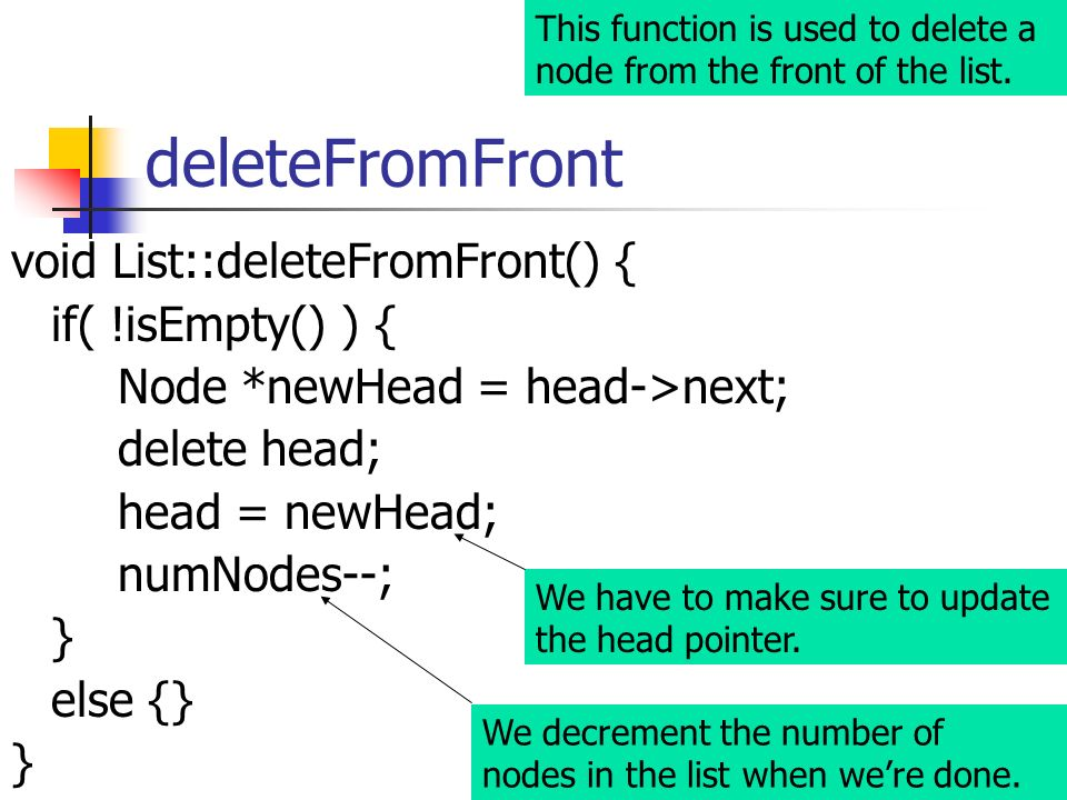 deleteFromFront void List::deleteFromFront() { if( !isEmpty() ) {