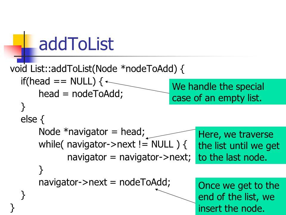 addToList void List::addToList(Node *nodeToAdd) { if(head == NULL) {