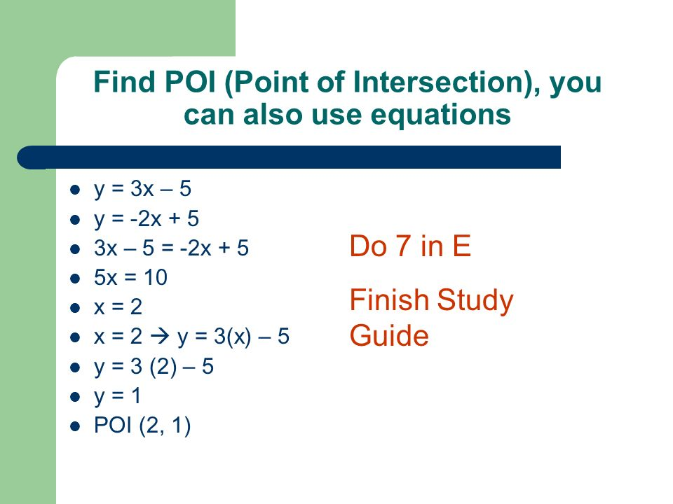 Find POI (Point of Intersection), you can also use equations