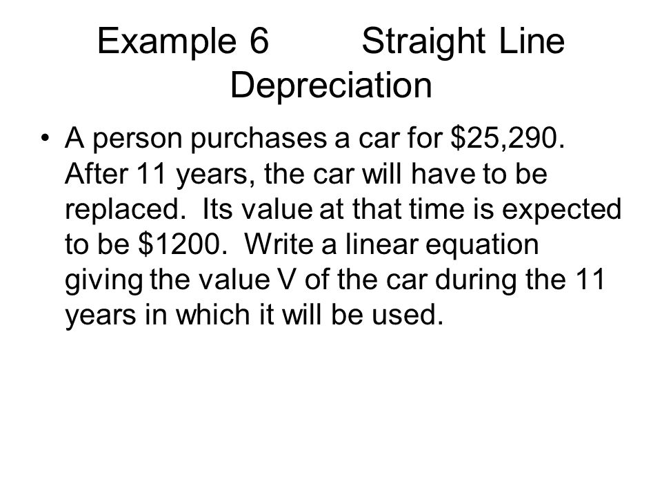 Example 6 Straight Line Depreciation