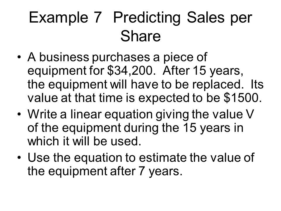Example 7 Predicting Sales per Share
