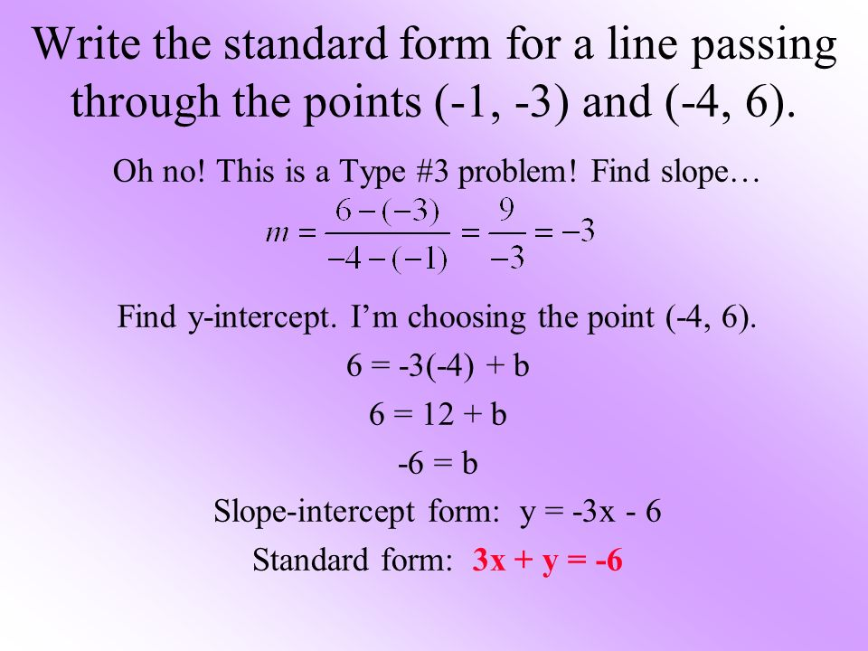 Write the standard form for a line passing through the points (-1, -3) and (-4, 6).