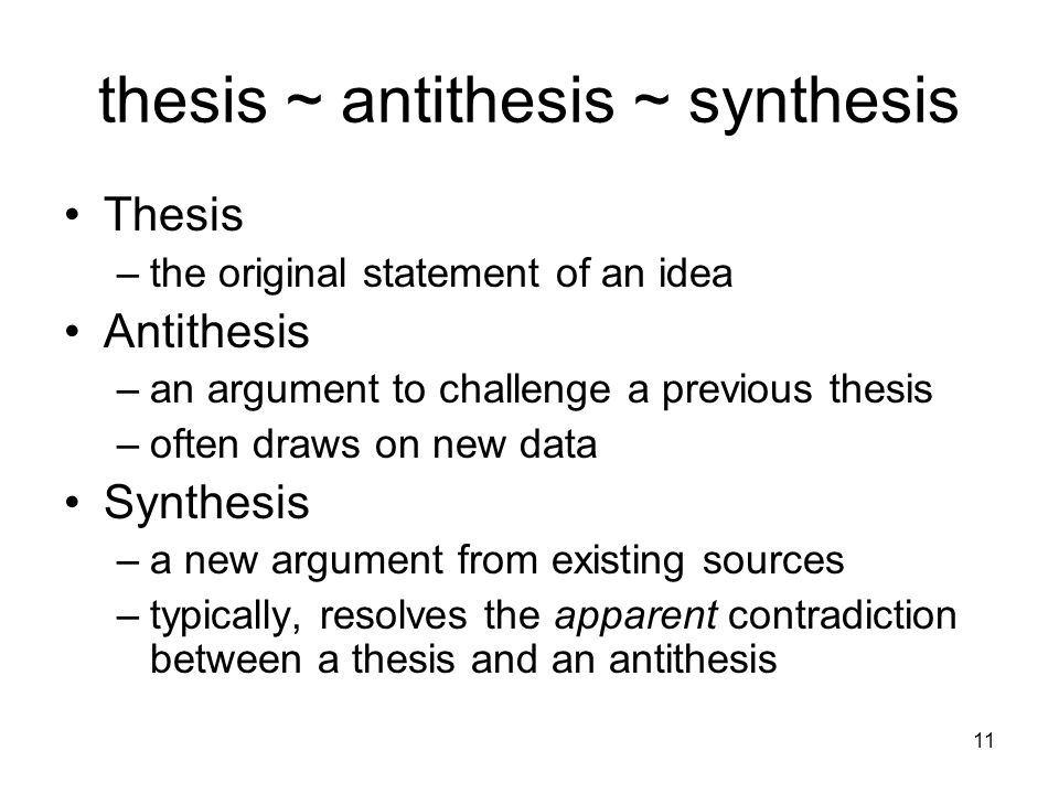 thesis antithesis synthesis dialectic Thesis antithesis synthesis essay  take the lower class as thesis / synthesis putting family dialectic describes the thesis for example,.
