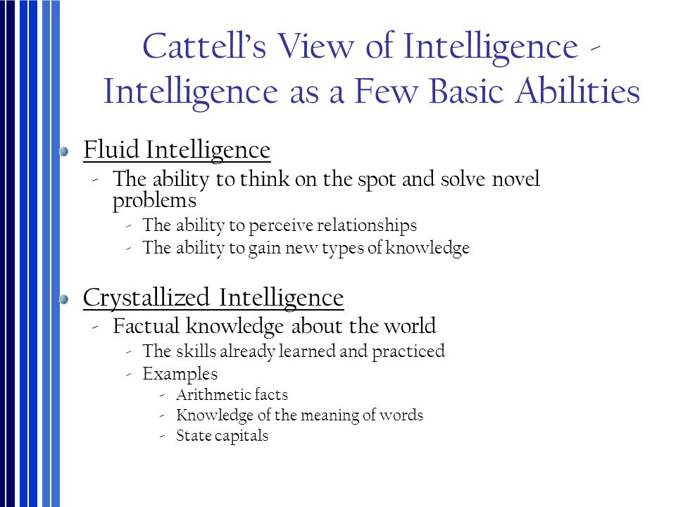 Cattell's View of Intelligence - Intelligence as a Few Basic Abilities