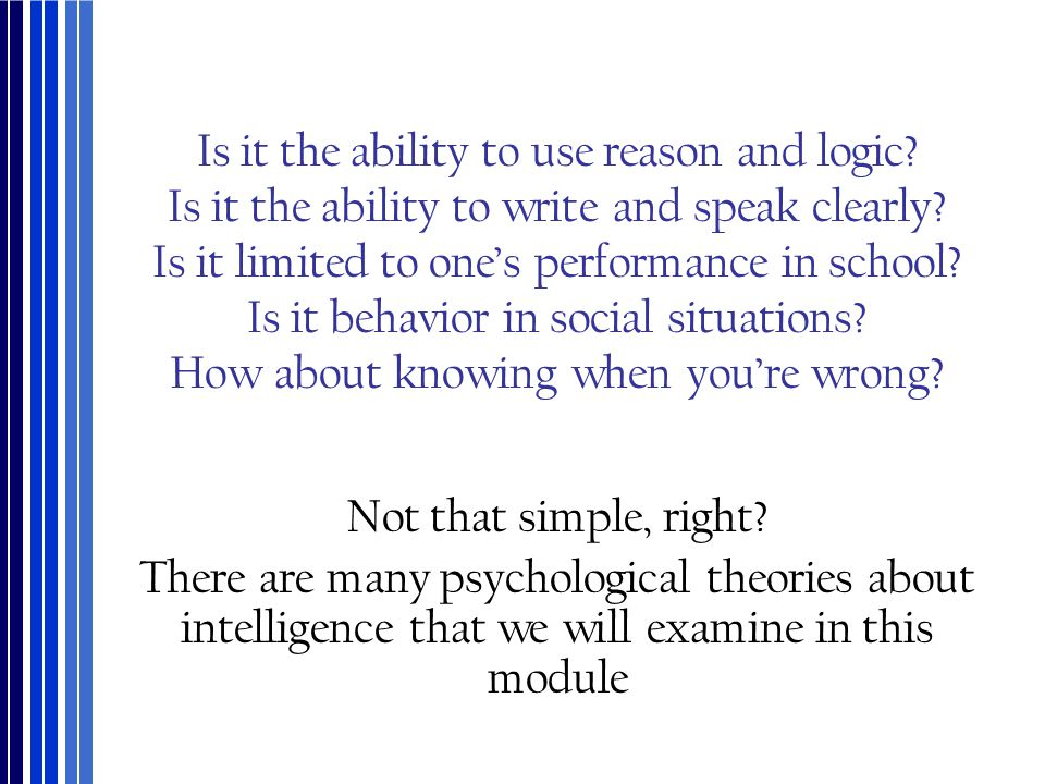 Is it the ability to use reason and logic