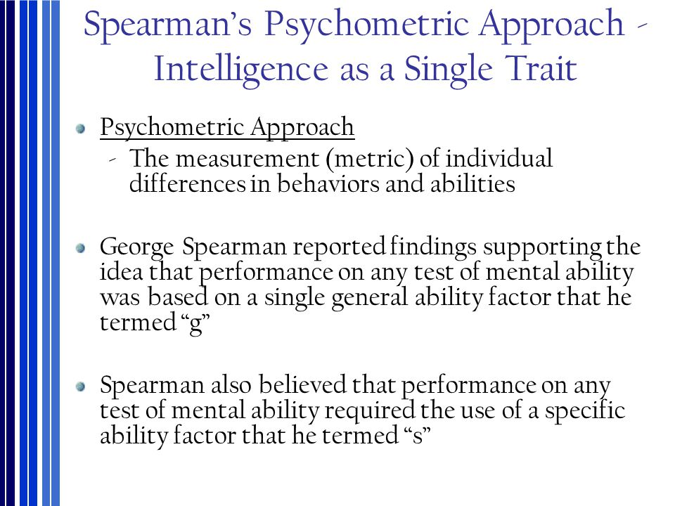 Spearman's Psychometric Approach - Intelligence as a Single Trait