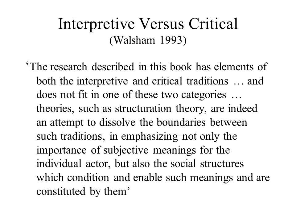 Interpretive Versus Critical (Walsham 1993)