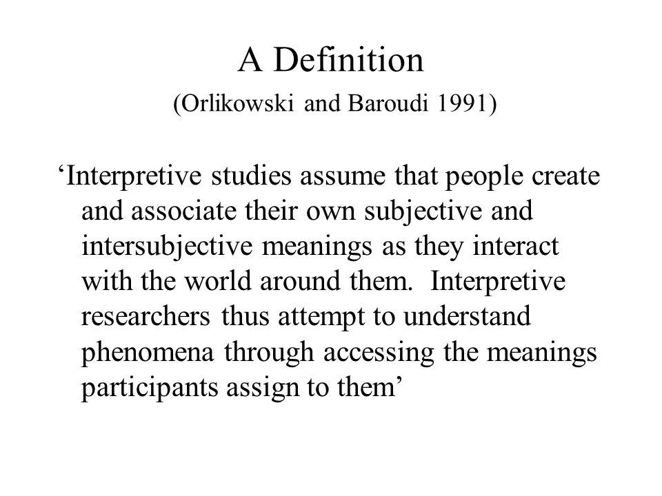 A Definition (Orlikowski and Baroudi 1991)