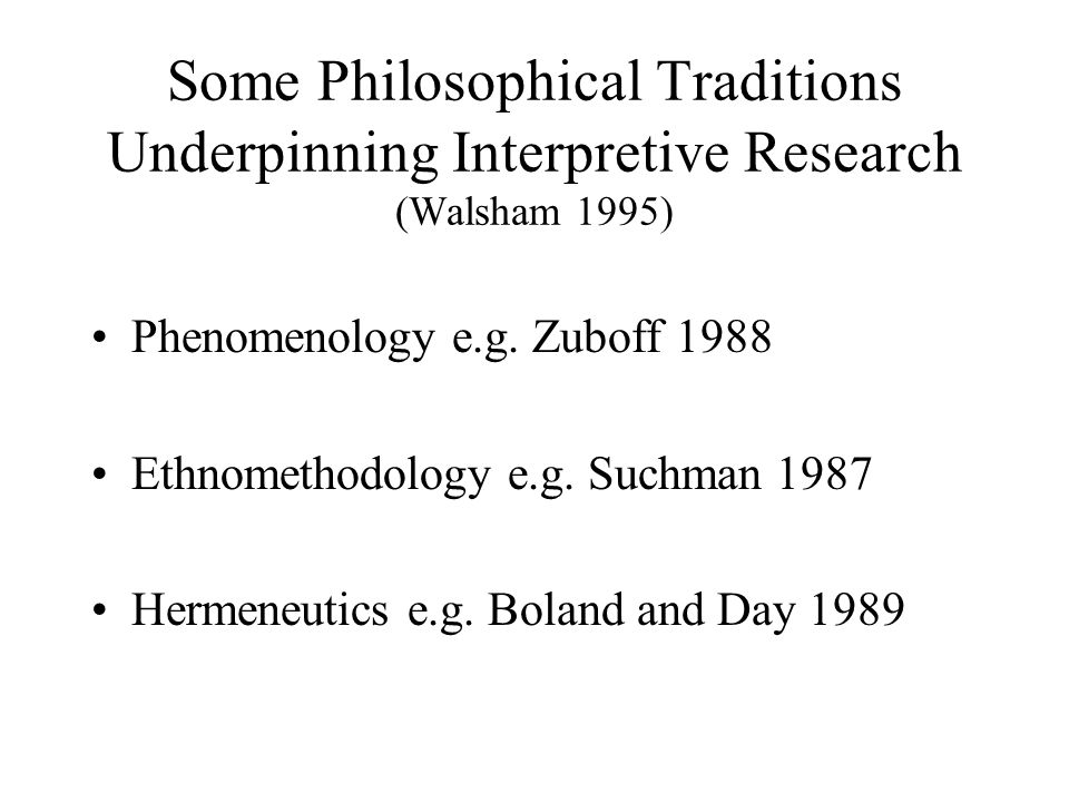 Some Philosophical Traditions Underpinning Interpretive Research (Walsham 1995)