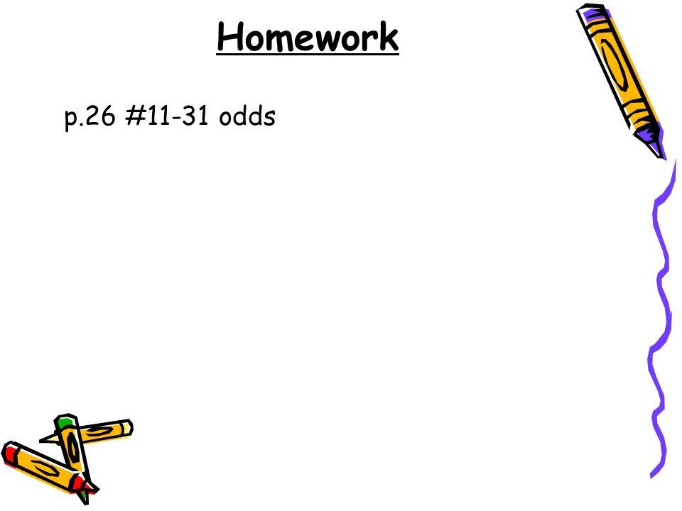 Homework p.26 #11-31 odds