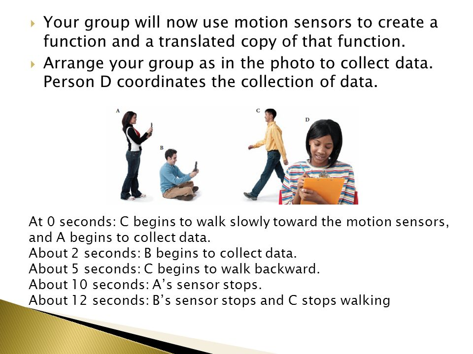 Your group will now use motion sensors to create a function and a translated copy of that function.