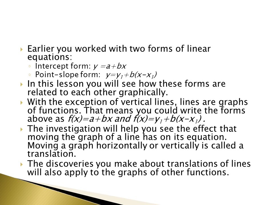 Earlier you worked with two forms of linear equations:
