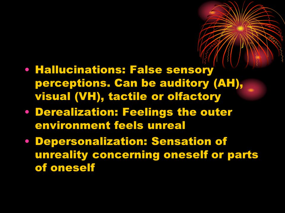Hallucinations: False sensory perceptions
