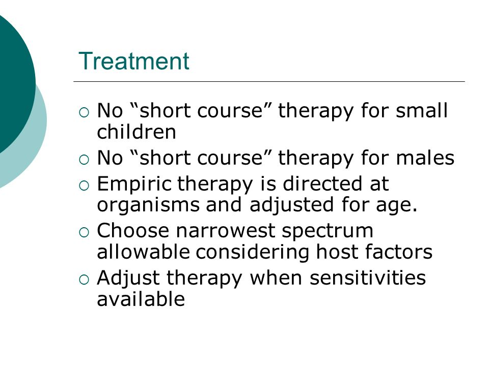 Treatment No short course therapy for small children
