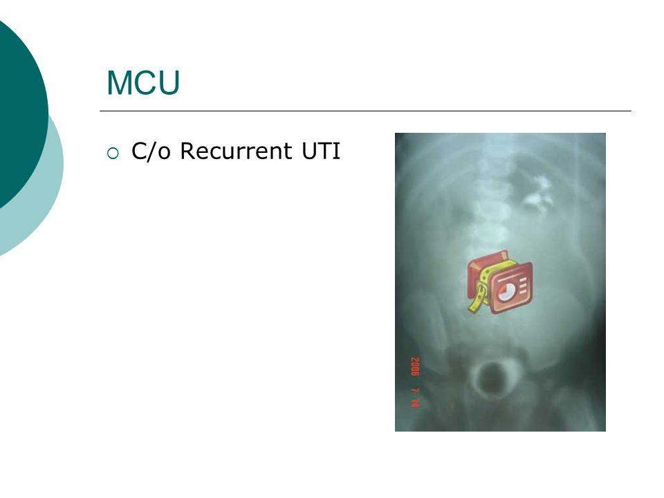 MCU C/o Recurrent UTI
