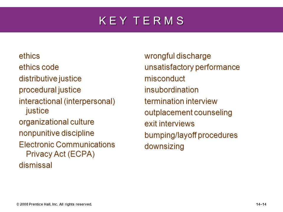 K E Y T E R M S ethics ethics code distributive justice
