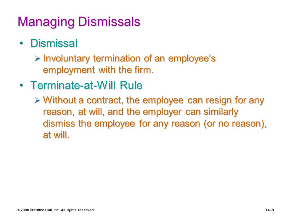 Managing Dismissals Dismissal Terminate-at-Will Rule