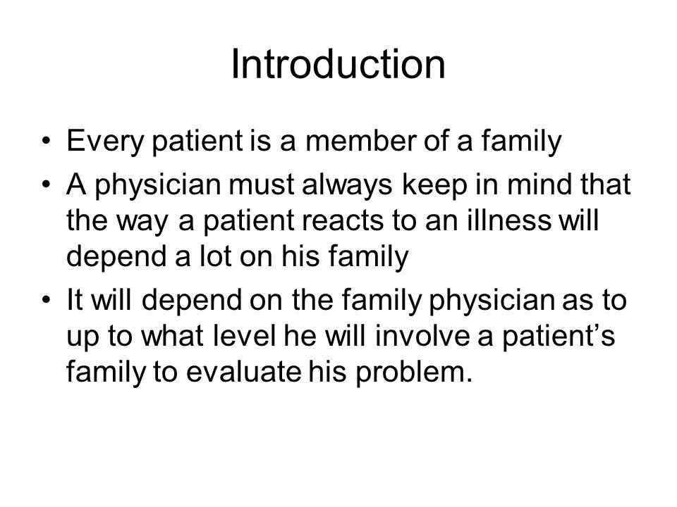 Introduction Every patient is a member of a family