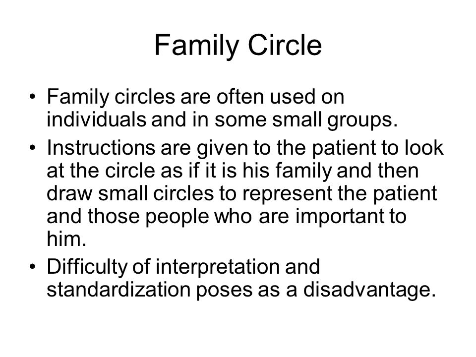 Family Circle Family circles are often used on individuals and in some small groups.