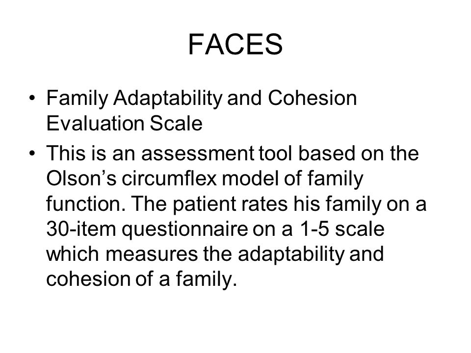 FACES Family Adaptability and Cohesion Evaluation Scale