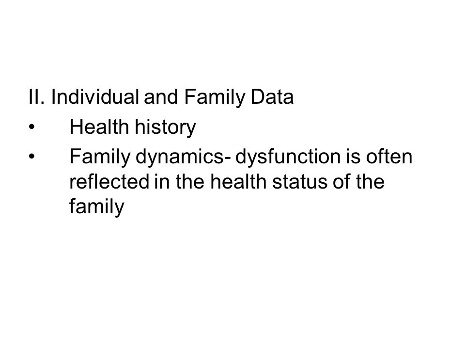 II. Individual and Family Data
