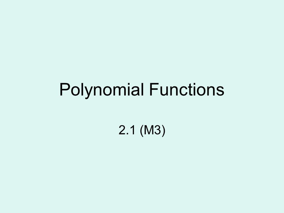 Polynomial Functions 2.1 (M3)