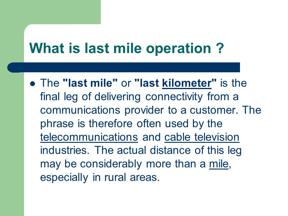 What is last mile operation