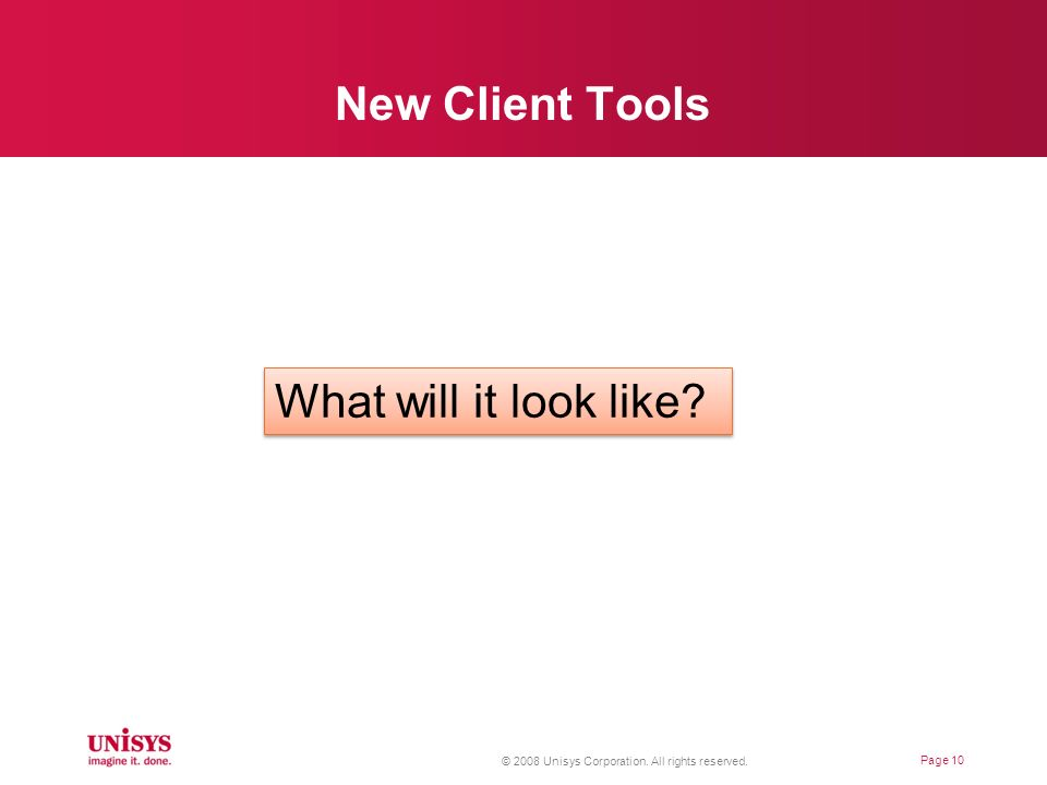 New Client Tools What will it look like