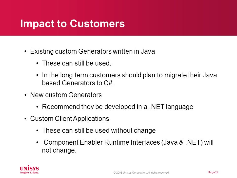 Impact to Customers Existing custom Generators written in Java