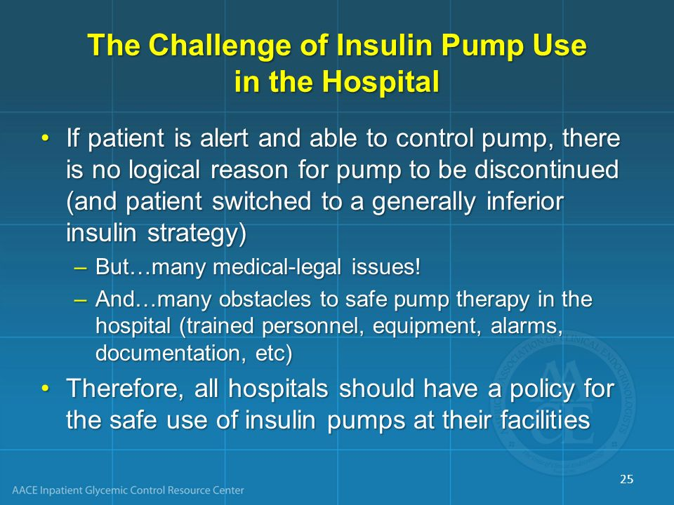 The Challenge of Insulin Pump Use in the Hospital