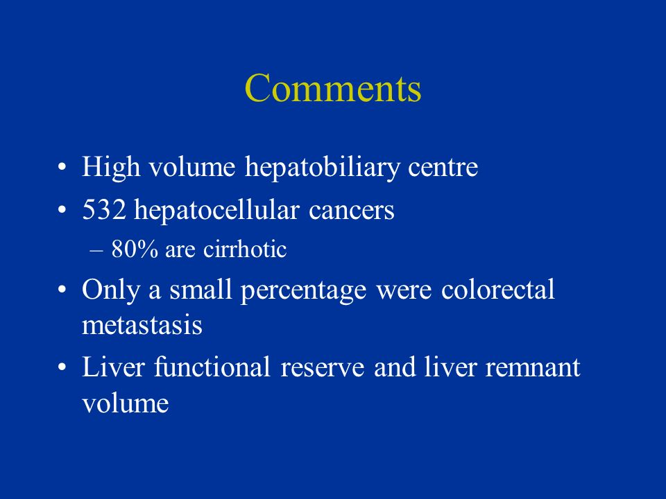 Comments High volume hepatobiliary centre 532 hepatocellular cancers