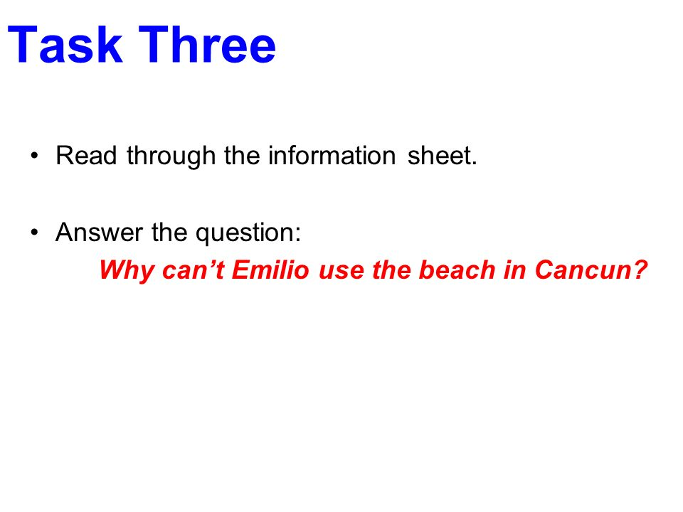 Task Three Read through the information sheet. Answer the question: