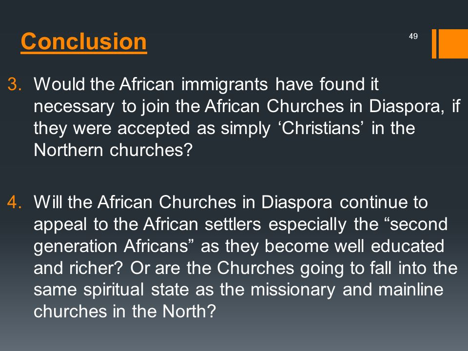 Would the African immigrants have found it necessary to join the African Churches in Diaspora, if they were accepted as simply 'Christians' in the Northern churches