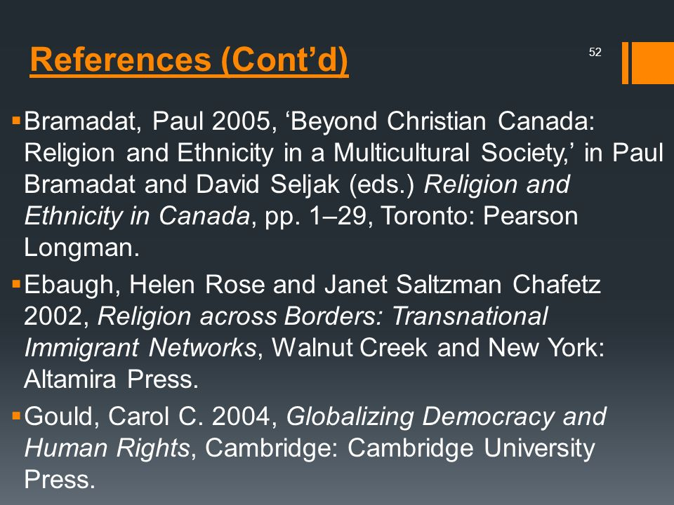 Bramadat, Paul 2005, 'Beyond Christian Canada: Religion and Ethnicity in a Multicultural Society,' in Paul Bramadat and David Seljak (eds.) Religion and Ethnicity in Canada, pp. 1–29, Toronto: Pearson Longman.
