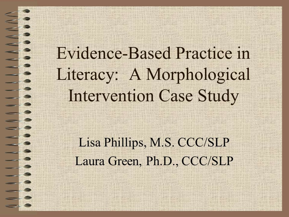 Lisa Phillips, M.S. CCC/SLP Laura Green, Ph.D., CCC/SLP