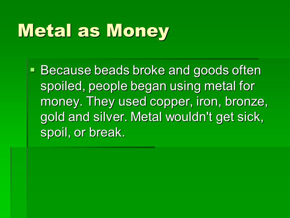 Metal as Money