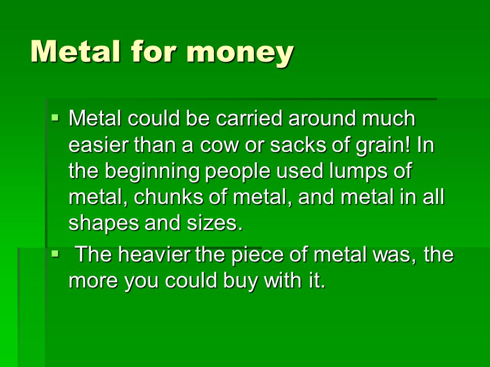 Metal for money
