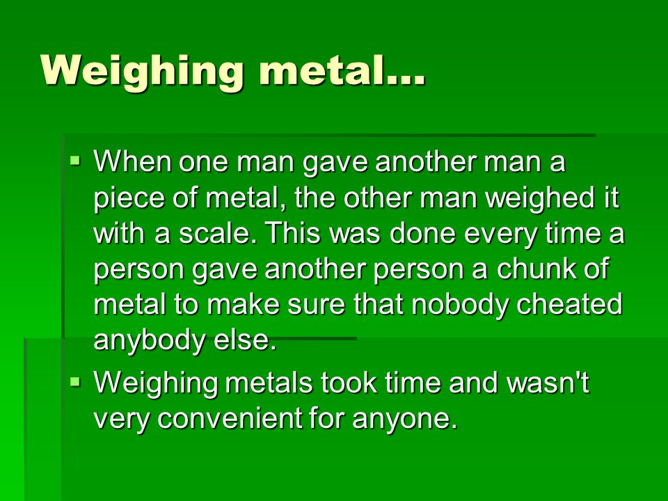 Weighing metal…