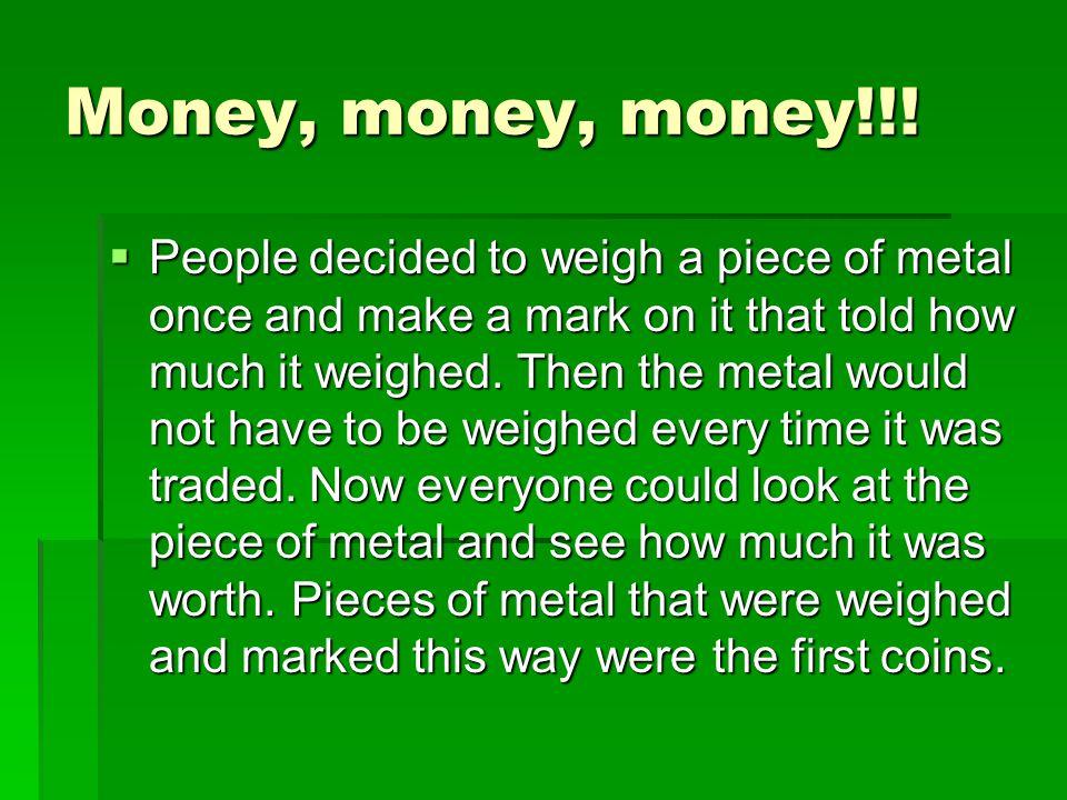 Money, money, money!!!