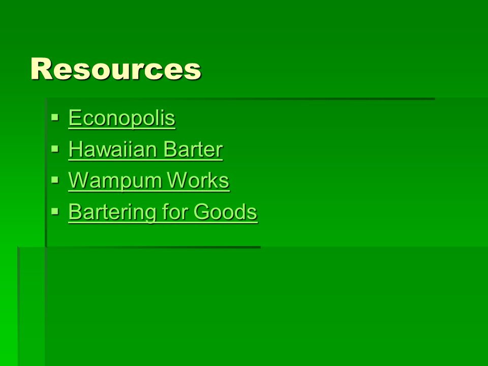 Resources Econopolis Hawaiian Barter Wampum Works Bartering for Goods