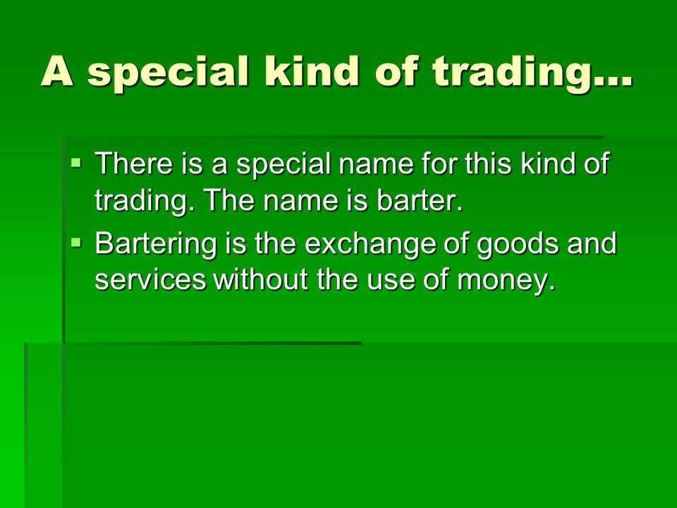 A special kind of trading…